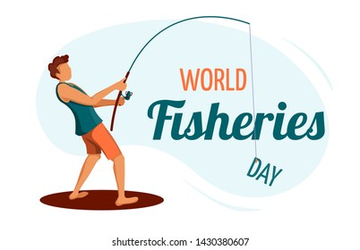 "Card design for World Fisheries Day. Young man standing with the word ""day"" on the hook of a fishing rod.  Vector illustration for poster, banner, postcard."