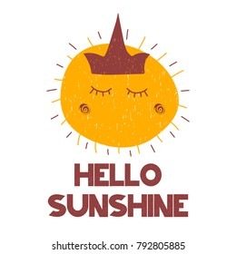 Card with grunge lettering hello sunshine and cartoon hand drawn sun with crown and rays. Vector illustration in scandinavian style. Cand be used as t-shirt print, poster, banner, flyer, greeting card