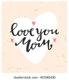 f71fad9bd2a Card of Happy Mothers Day. Trendy lettering. Love you mom. Happy mothers day