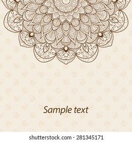 Card, invitation or menu in Indian style with the mandala. Luxury lace hand-drawn highly detailed round element. Henna ornament. Vintage floral background. Islam, Arabic, Indian, ottoman motifs.
