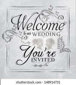 Card lettering welcome to our wedding you invited, in vintage style drawing with coal on board.