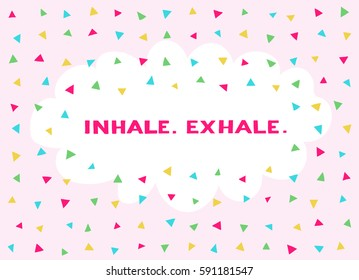 Card in a minimal style with lettering and speech bubble, vector templates. Inhale. Exhale.