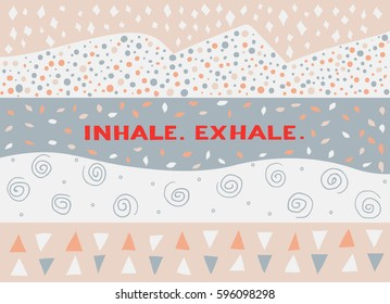 Card in a minimal style with lettering , vector templates. Inhale. Exhale.