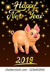 Card the playful cheerful yellow pig stand and letters Happy New Year 2019. Colorfull pork, vector cartoon illustration on black background with gold star.