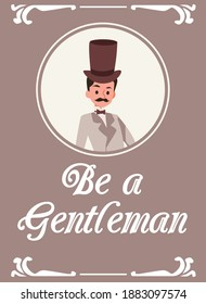 Card or poster design with cartoon vintage gentleman of 19th century, Retro card with old fashioned man in cylinder hat and with moustache, flat vector illustration.