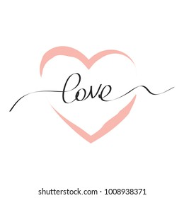 Card for Saint Valentine's Day. Handwritten love word and pink heart, isolated on white background