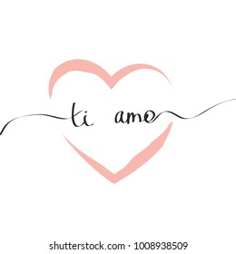 """Card for Saint Valentine's Day in Italian language """"Ti amo"""" means """"I love you"""""""