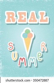 """Card theme of summer. Ice cream cone. The inscription """"Real summer"""". Retro style."""