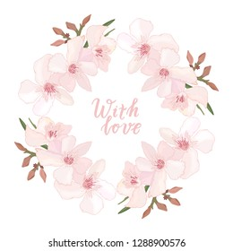 Card with tropical flowers. Elegant floral wreath with delicate pink blooming flowers oleander on white background with hand drawn phrase with love. Calligrathy handwritten text. Vector
