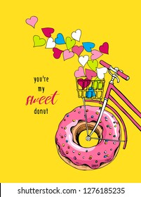Card of a Valentine's Day. Bike with a pink doughnut wheel and with a bright hearts. You're my sweet donut - lettering quote. Humor t-shirt composition, hand drawn style print. Vector illustration.