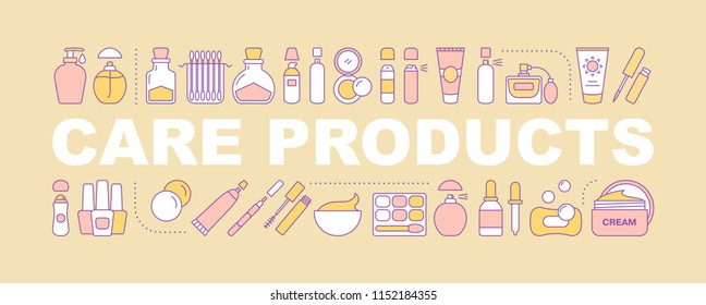 Care products word concepts banner. Cosmetics. Makeup, manicure, personal hygiene, body care. Skincare. Isolated lettering typography idea with linear icons. Vector outline illustration