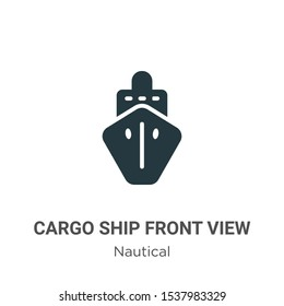 Cargo ship front view vector icon on white background. Flat vector cargo ship front view icon symbol sign from modern nautical collection for mobile concept and web apps design.