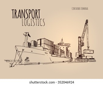 Cargo ship in a port. Hand drawn sketch illustration