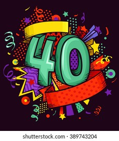 Caricaturish Illustration of the Number 40 Surrounded by Colorful Embellishments