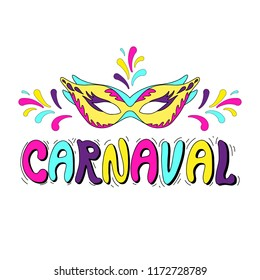 Carnaval. Carnival in portuguese or spanish language. Hand drawn Carnival title with colorful lettering, confetti and facial mask. Popular Event in Brazil. Vector element for design, cards, invitation