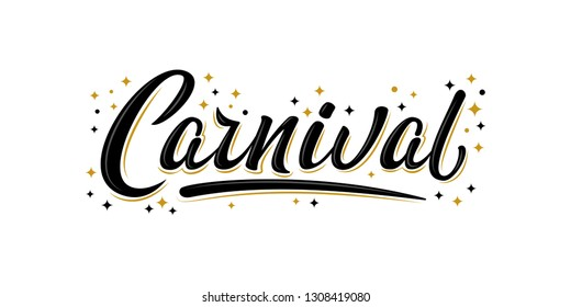"""Carnival!"" black bulk lettering sign with black and gold stars. Handwritten modern brush lettering. For postcard, T-shirt print design, banner, poster, web, icon, print. Venetian carnival, Mardi Gras"