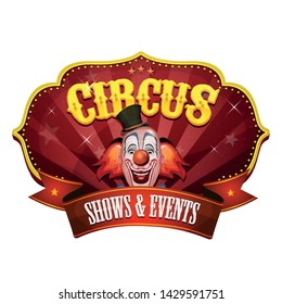 Carnival Circus Banner With Clown Head/ Illustration of a retro and vintage circus red poster badge, with clown head, red nose and bow tie, sunbeams and banner