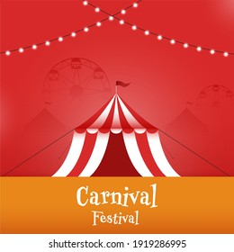 Carnival Festival Celebration Poster Design With Circus Tent On Red And Orange Background.