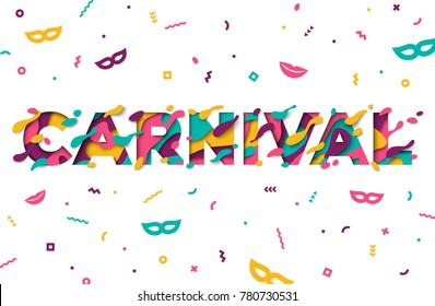 Carnival greeting card with typography design and abstract paper cut shapes on white background. Vector illustration. Colorful 3D carving art.