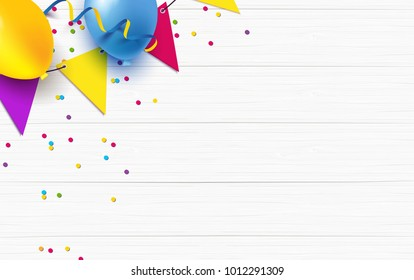 Carnival and happy birthday background flat lay. Balloons, streamers, flags, confetti on white wooden background. Vector illustration