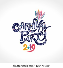 Carnival Party 2019. Hand drawn vector inscription with color feathers and 2019. Invitation card.
