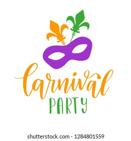 Carnival Party Lettering Phrase. Vector Holiday Banner with Royal Lily Element, mask and florishes designs. Mardi Gras design
