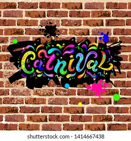Carnival text as headline, logo, badge, patch isolated on brick wall background. Carnival handwritten lettering as graffiti for web, postcard, card, invitation, flyer, banner template