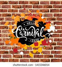 Carnival text as headline, logo, badge, patch isolated on brick wall background. Carnival handwritten lettering as graffiti for web, postcard, card, invitation, flyer, banner template.
