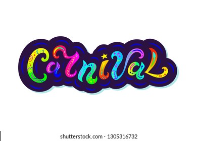 Carnival text as logo, badge and patch isolated on white background. Hand drawn lettering Carnival for web, postcard, card, invitation, flyer, banner template. Vector illustration
