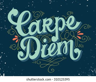 "Carpe diem (lat. ""seize the day""). Quote. Hand drawn vintage print with hand lettering. This illustration can be used as a print on t-shirts and bags or as a poster."