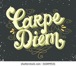 """Carpe diem (lat. """"seize the day""""). Quote. Hand drawn vintage print with hand lettering. This illustration can be used as a print on t-shirts and bags or as a poster."""