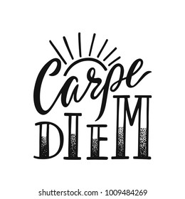 Carpe Diem - latin phrase means Seize The Day. Hand drawn inspirational vector quote for prints, posters, t-shirts. Illustration isolated on white background. Typography design.