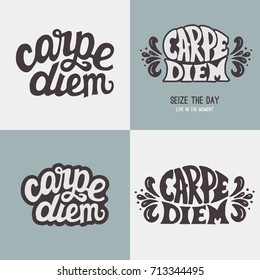 Carpe diem - motivational quote means seize the day or live in the moment. 