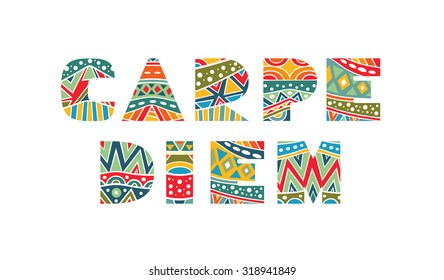 Carpe Diem ornate lettering. Decorative festive words with bright ethnic pattern. Multicolored capital letters, schematic clear shapes. Isolated on white. Vector file is EPS8.