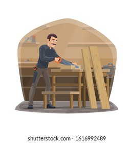 Carpenter profession, carpentry woodwork tools. Vector carpenter man in workshop standing and sawing wood and timber planks with saw, chisel plane, vise and ruler carpentry equipment at desk table