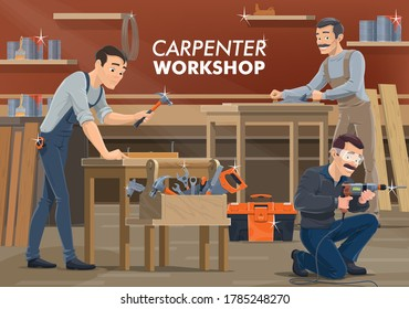 Carpenter and woodworker workers in workshop, vector woodwork craftsman. Carpenter woodworker and joiner with carpentry tools, saw, hammer and electric drill, plane grinder and wrench in toolbox