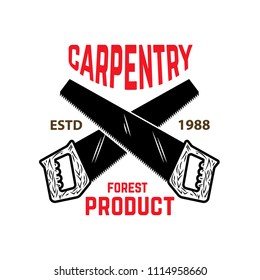 Carpentry. Emblem template with crossed hand saw. For sign, label, logo, badge. Vector image