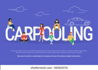 Carpooling concept illustration of people using mobile gadgets such as tablet pc and smartphone to rent a car via carpooling service. Flat design of guys and women standing near big letters