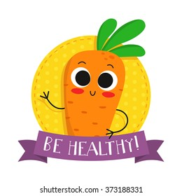 """Carrot, cute vegetable vector character badge, bright illustration on dotted round background with """"Be healthy!"""" slogan"""