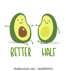 Cartoon avocado couple and lettering text Better Half. Vector illustration for tshirt prints, card, poster
