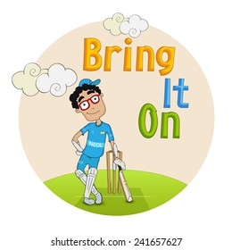 Cartoon of a batsman in uniform holding a bat after playing a shot with text Bring It On.