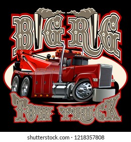 Cartoon big rig tow truck with vintage lettering poster. Available EPS-10 vector format separated by groups and layers for easy edit