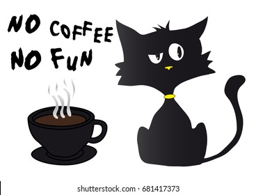"Cartoon black cat silhouette in bad mood with yellow nose and collar, cup of coffee and text ""no coffee no fun"""