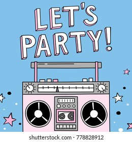 Cartoon boombox. Vector illustrations. Let's party. Music poster.