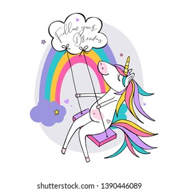 Cartoon character Unicorn on a swing on a rainbow background. Follow your dreams - lettering quote. Humor card, t-shirt composition, hand drawn style print. Vector illustration.