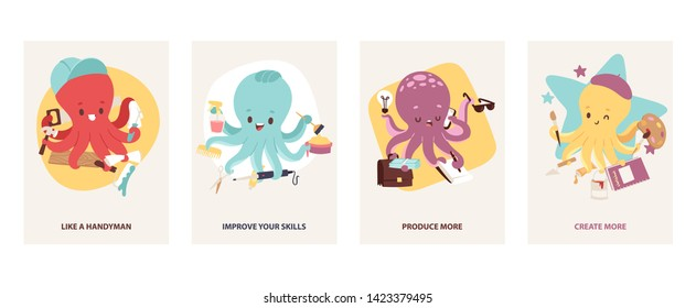 Cartoon cute multitasking octopuses motivating cards set vector illustration. Builder, like a handyman. Hairdresser, improve your skills. Office worker, produce more. Artist, create more.