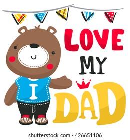 Cartoon cute teddy bear, I love my mom, greeting card for father's day illustration vector.