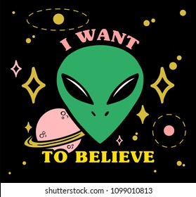 "Cartoon design green face alien with stars planet and letters ""I want to believe"" on. Modern vector illustration print for street wear brand clothes t shirt sweatshirt poster sticker patch."