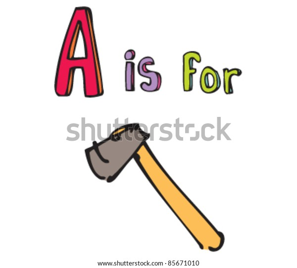Cartoon drawing of  Letter A is for Axe