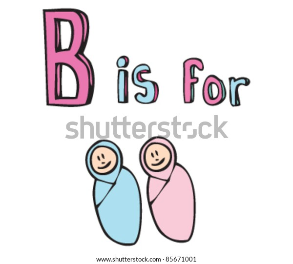 Cartoon drawing of  Letter B is for Baby
